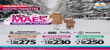 Promoção Pacote Terrestre Ushuaia + El Calafate - Dia das Mães