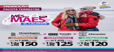 Promoção Pacote Terrestre El Calafate - Dia das Mães