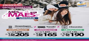 Promoção Pacote Terrestre Ushuaia - Dia das Mães