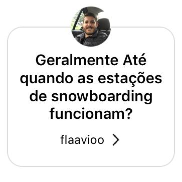 Geralmente até quando as estações de Snowboard funcionam?